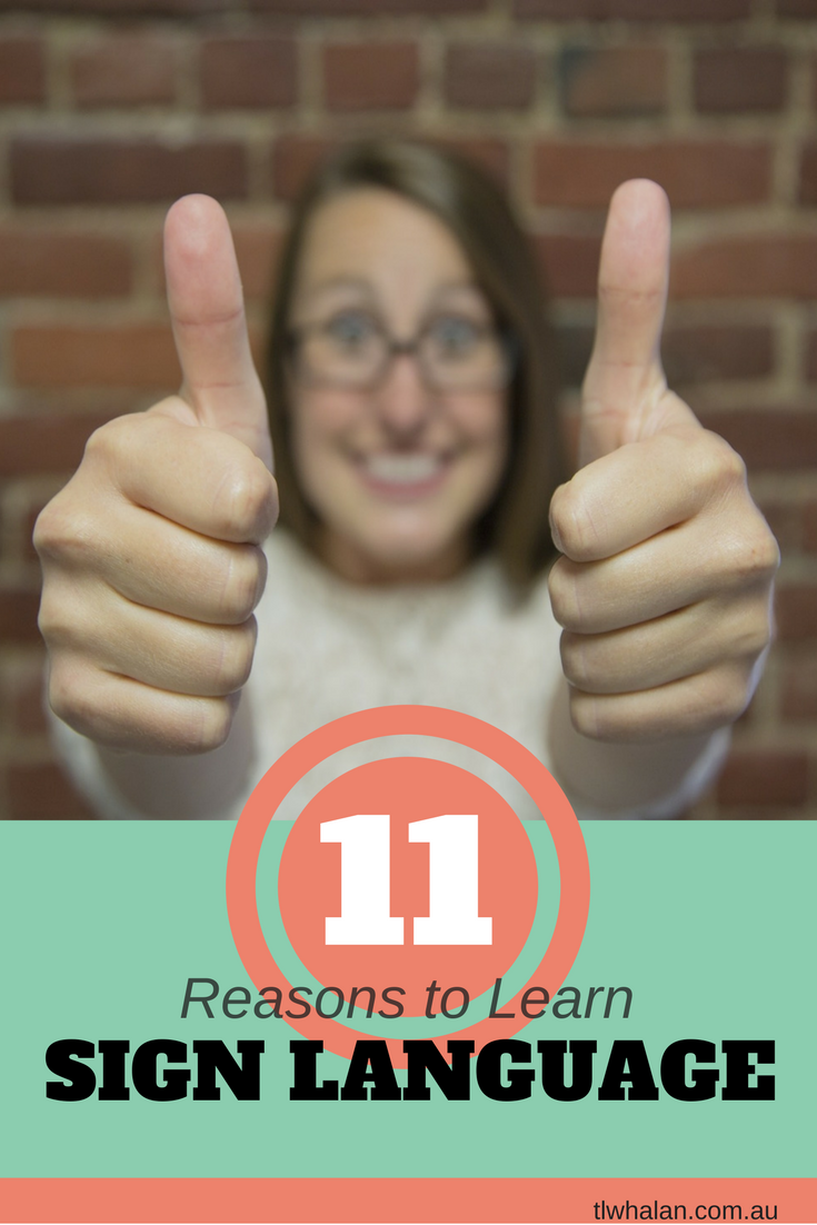 11 Reasons to Learn Sign Language