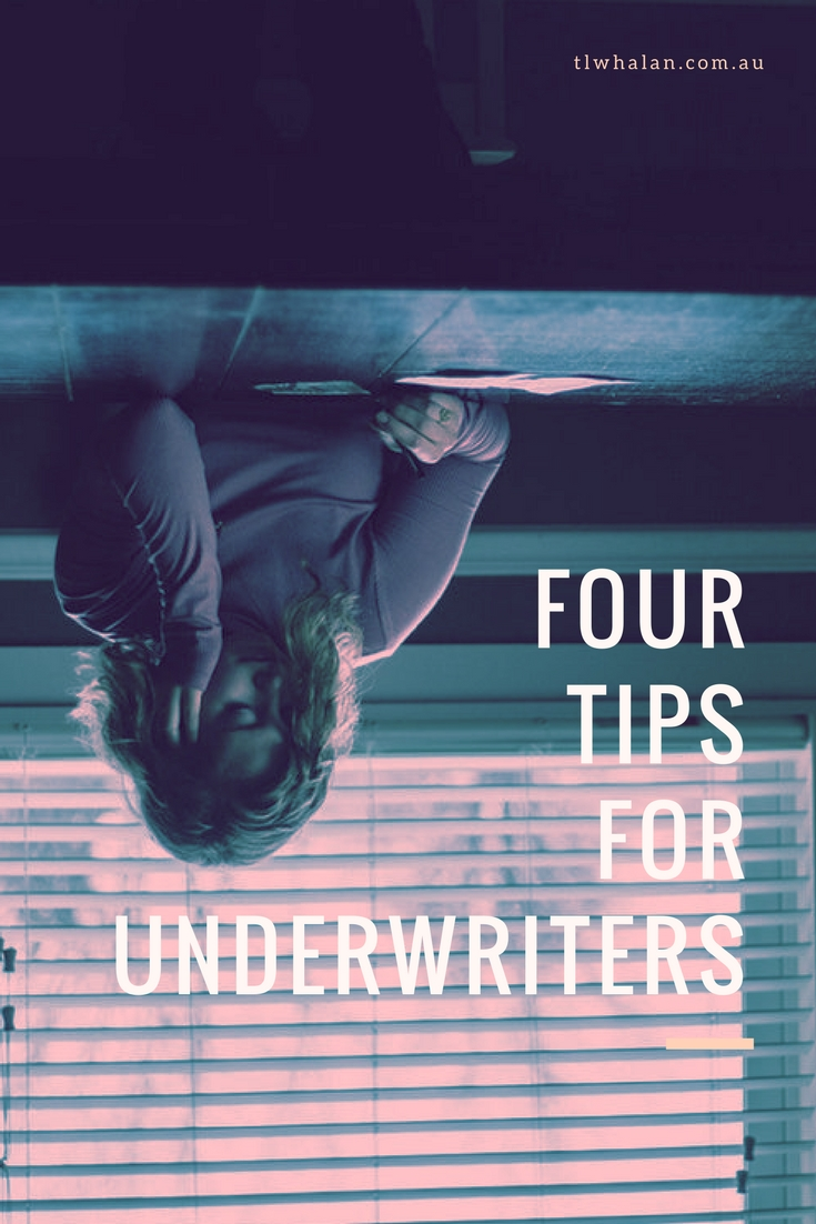 4 Tips for Under Writers