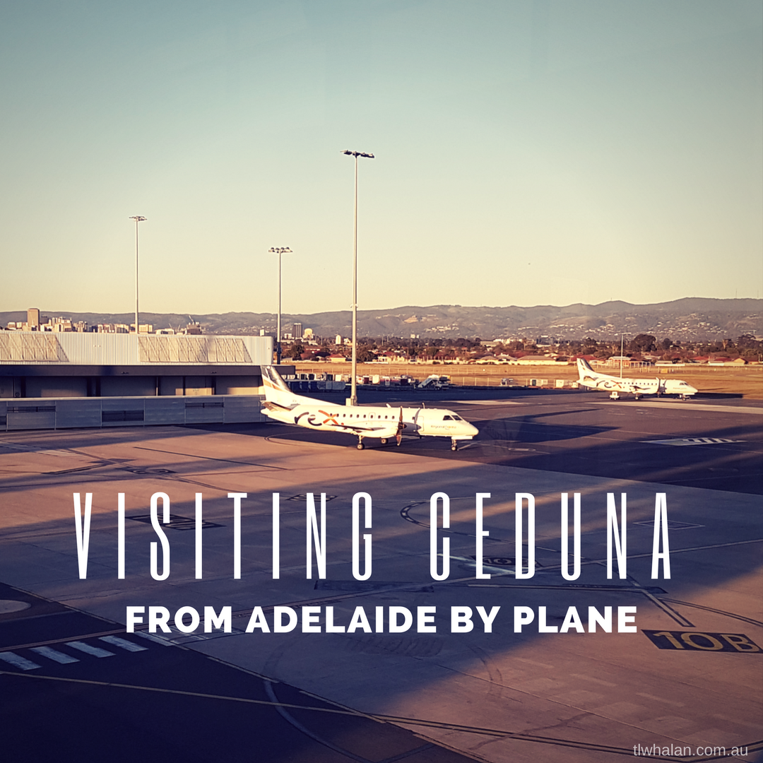 Visting Ceduna - from Adelaide by Plane